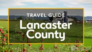 Lancaster County Vacation Travel Guide   Expedia