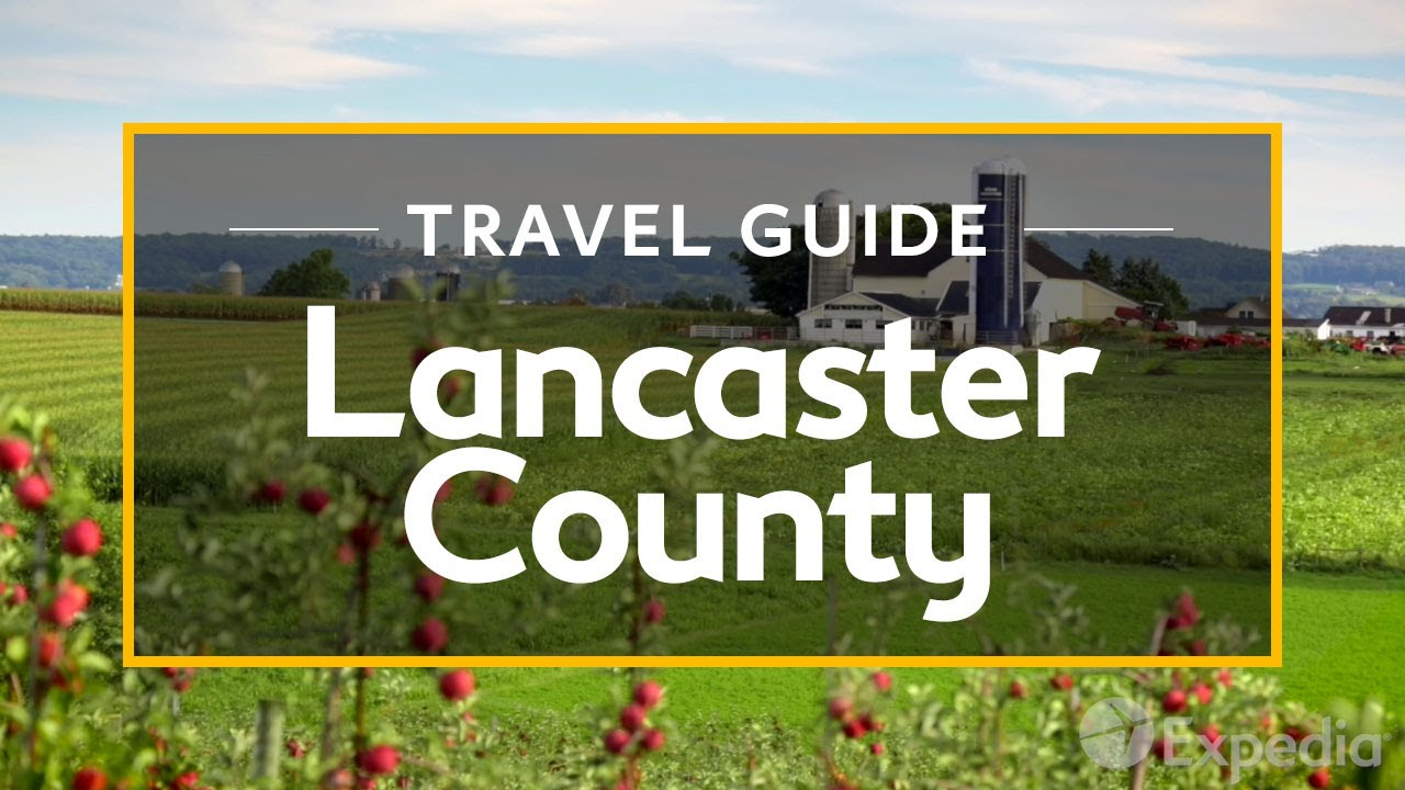 Lancaster County Vacation Travel Guide | Expedia