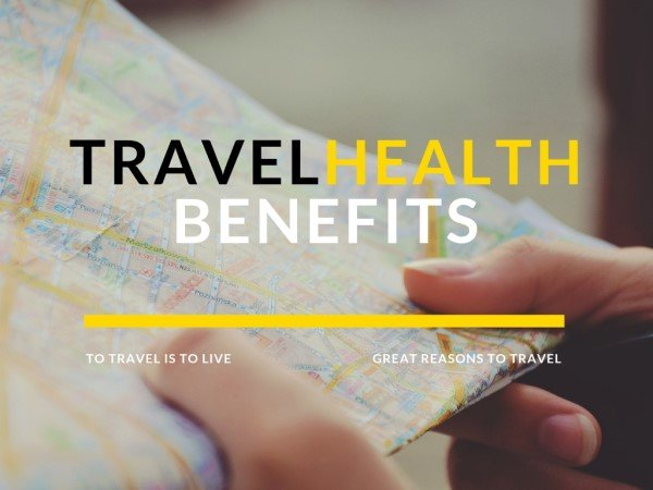 Discover The Health Benefits Of Traveling