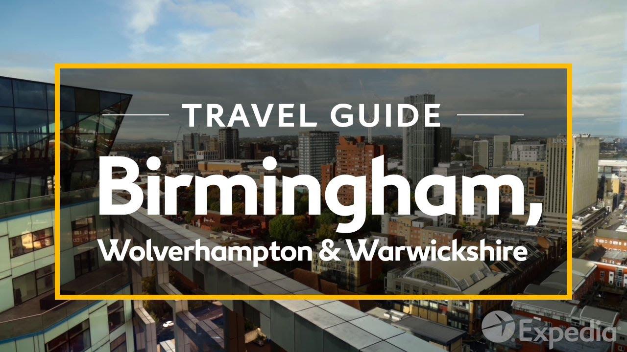 Birmingham, Wolverhampton and Warwickshire, UK Vacation Travel Guide   Expedia