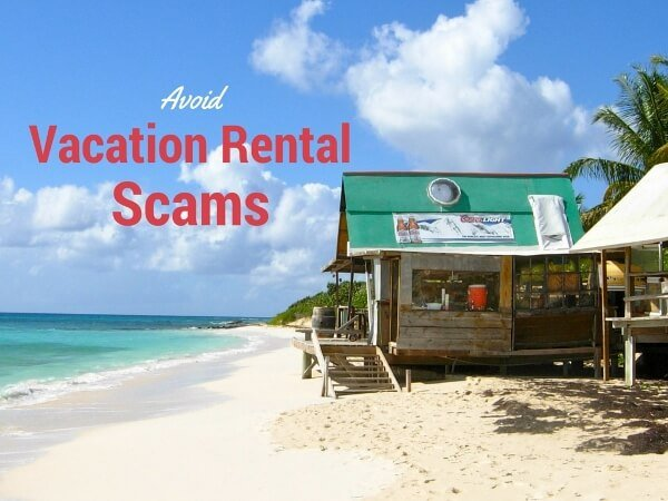 Vacation Rental Scams {To Be Aware Of}