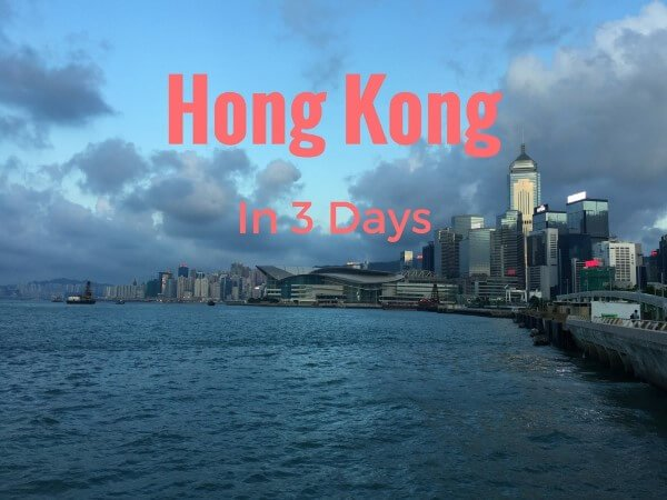 Hong Kong In 3 Days {Best Things To See & Do}