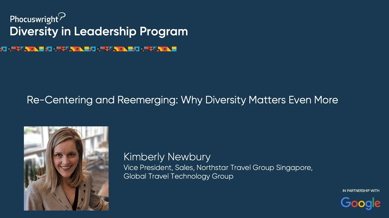 Re-Centering and Reemerging: Why Diversity Matters Even More – Phocuswright Diversity in Leadership