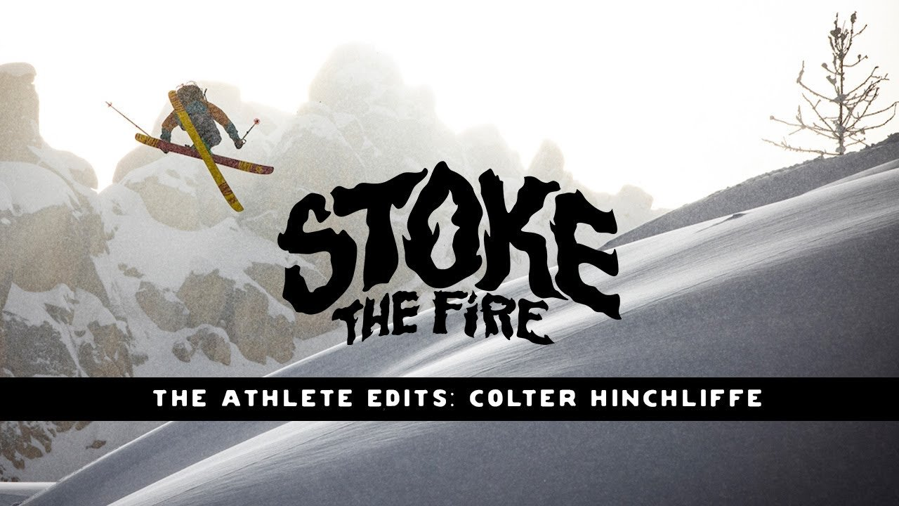 Stoke the Fire Athlete Edit: Colter Hinchliffe