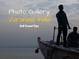 A Photo Gallery Of Varanasi India